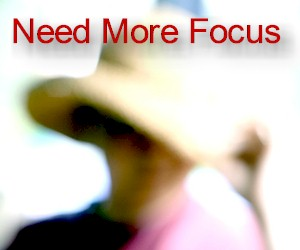 what you need is complete focus