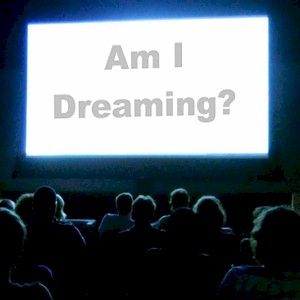 watching a movie is like dreaming